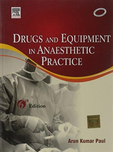 Drugs & Equipment in Anesthetic Practice, 6/e