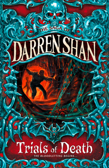 The Saga of Darren Shan, Volume 5.Trials of Death
