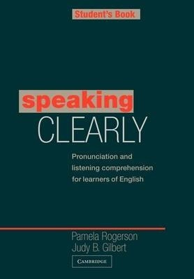 Speaking Clearly Student's Book (Pronunciation and Listening Comprehension for Learners of English)